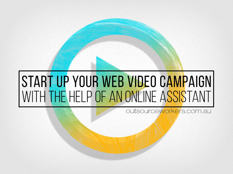 Outsource-Video-Campaign-With-The-Help-Of-An-Online-Assistant