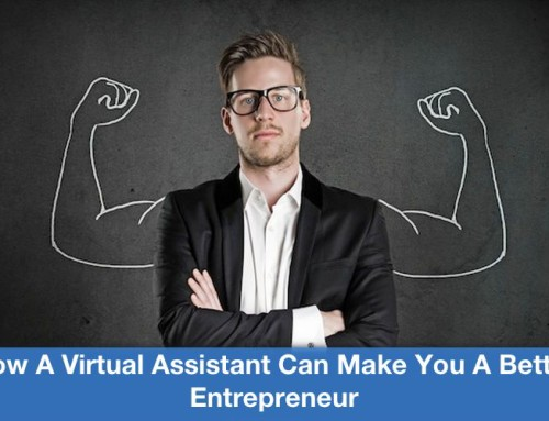 How A Virtual Assistant Can Make You A Better Entrepreneur