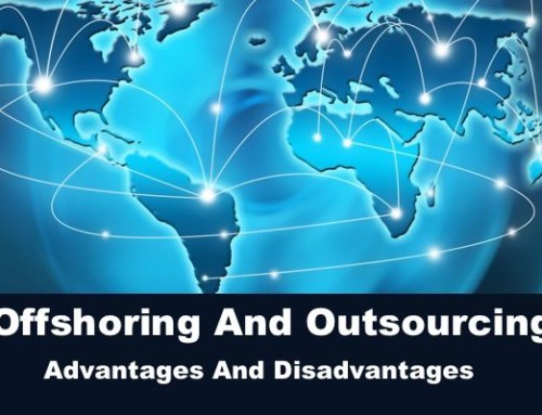 Offshoring And Outsourcing – Advantages And Disadvantages
