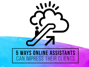 Outsource-Workers-5-Ways-Online-Assistants-Can-Impress-Clients