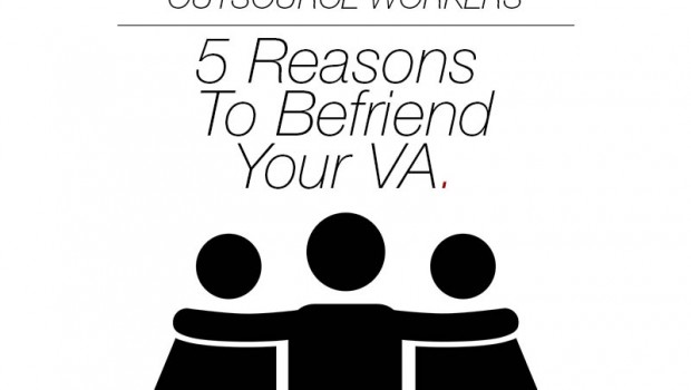 5 Reasons To Befriend Your VA
