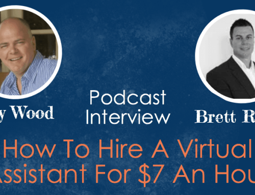 Podcast Interview – How To Hire A Virtual Assistant For $7 An Hour